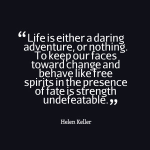Quotes Picture: life is either a daring adventure, or nothing to keep ...