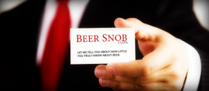 We don't endorse Beer Snobbery…
