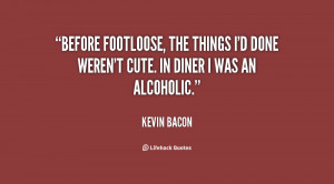Kevin Bacon Footloose Quotes