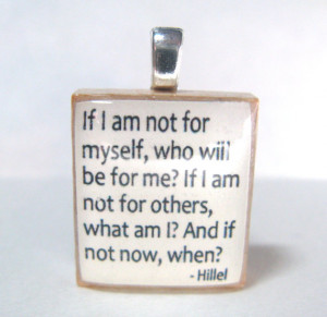 Hillel quote - If I am not for myself, who will be for me - white ...