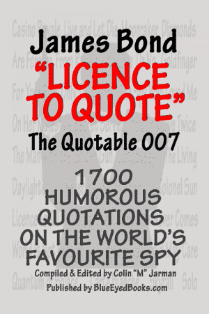 James Bond Quotes License To Quote The Funny World Of 007 Book