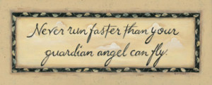 www.imagesbuddy.com/never-run-faster-than-your-guardian-angel-can-fly ...