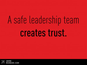 The Importance of a Safe Leadership Team