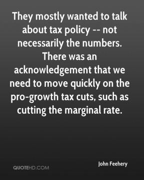 They mostly wanted to talk about tax policy -- not necessarily the ...