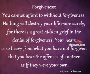 forgiveness you cannot afford to withhold forgiveness nothing will ...