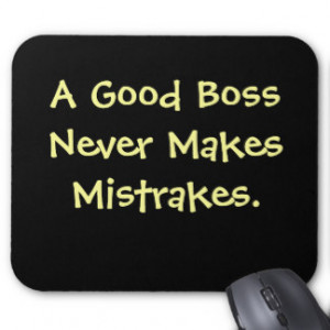 Funny Awesome Boss Quotes Funny boss quote mousepad