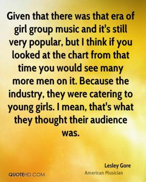 Lesley Gore - Given that there was that era of girl group music and it ...