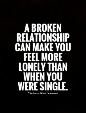 ... Quotes Feeling Alone Quotes Feeling Lonely Quotes Broken Relationship