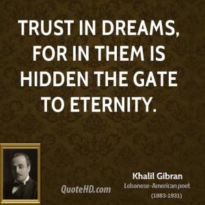 khalil-gibran-khalil-gibran-trust-in-dreams-for-in-them-is-hidden-the ...