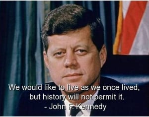 john f kennedy, famous, quotes, sayings, best, live, life, history ...