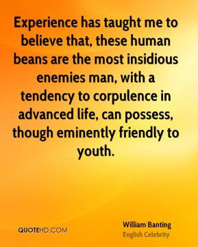 William Banting - Experience has taught me to believe that, these ...