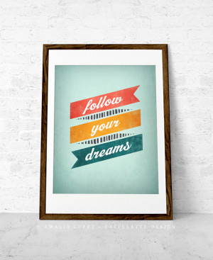 Follow your dreams. Inspirational quote print. Inspirational poster ...