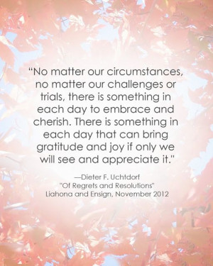 LDS Quote | Dieter F. Uchtdorf #gratitudequote #thanksgiving # ...