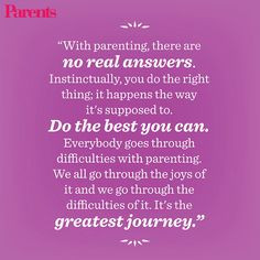 ... our favorite quotes about overcoming the challenges of parenting. More