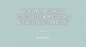As information technology restructures the work situation, it ...