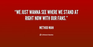 """We just wanna see where we stand at right now with our fans."""""""