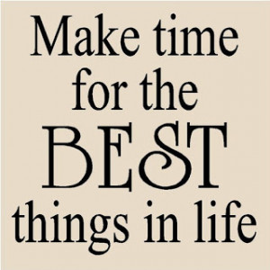 quotes about friends and family spending time spending time with