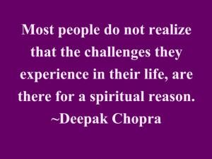 ... fo a Spiritual reason ....Deepak Chopra Quotes www.lovehealsus.net