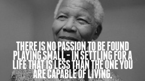 ... through 27 years in Prison (& 12 Wisdom Quotes from Madiba Himself