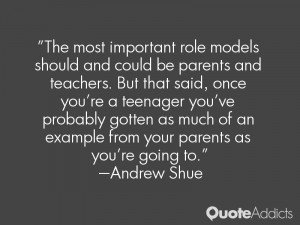 most important role models should and could be parents and teachers