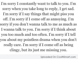 Being Ignored Quote: I'm sorry. I constantly want to talk...