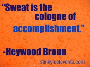 Sweat Quote- Heywood Broun. Sweet Running Site!