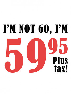 thepixelgarden › Portfolio › Funny 60th Birthday Gift (Plus Tax)