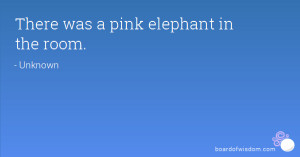 There was a pink elephant in the room.