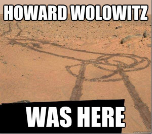 Howard Wolowitz was here!