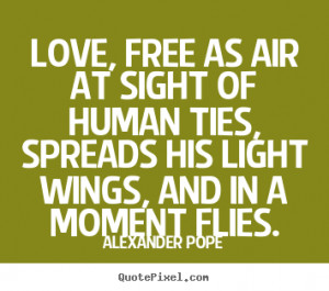 Customize picture quotes about love - Love, free as air at sight of ...