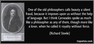 One of the old philosophers calls beauty a silent fraud, because it ...
