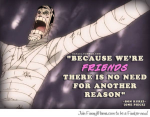 One Piece Quote. Bon is AWESOME!!!!