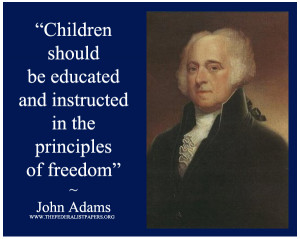 John Adams Poster, Children should be educated and instructed in the ...