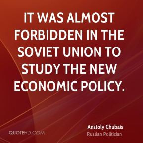 Anatoly Chubais - It was almost forbidden in the Soviet Union to study ...