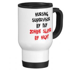 Zombie Slayer Nursing Supervisor Coffee Mug