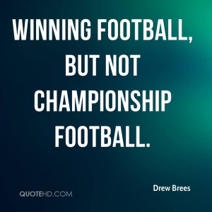 winning football, but not championship football.