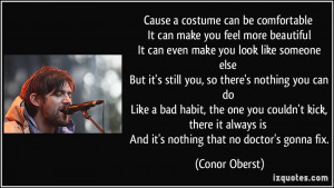 You Look So Beautiful Quotes More conor oberst quotes