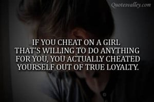 If You Cheat On A Girl, That's Willing To Do Anything For You