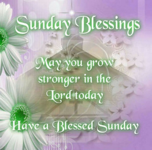 Sunday Blessing: Sunday Quotes, Months, Daily Quotes, Daily Blessed ...