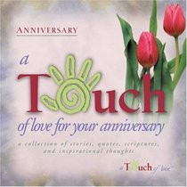 Touch of Love for Your Anniversary: A Collection of Stories, Quotes ...