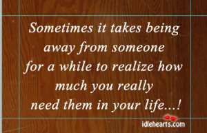 Home » Quotes » Sometimes It Takes Being Away From Someone For A ...