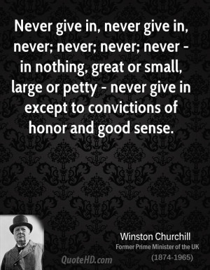 winston-churchill-quote-never-give-in-never-give-in-never-never-never ...