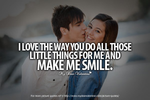 Sweet Quotes for Him - I love the way you do