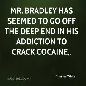 ... has seemed to go off the deep end in his addiction to crack cocaine