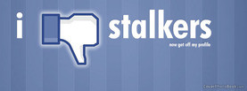 Dislike Stalkers, Free Facebook Timeline Profile Cover, Quotes