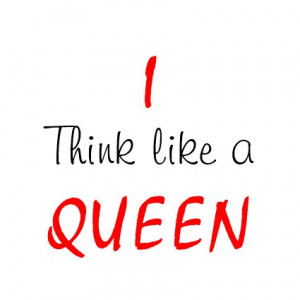 Think like a Queen -Attitude Tees by semas87