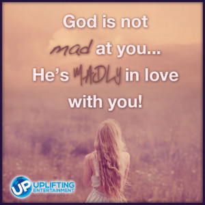 God is not mad at you...