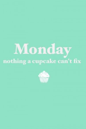 ... Monday nothing a #Cupcake can't fix. #Inspirational #Quotes @Candidman