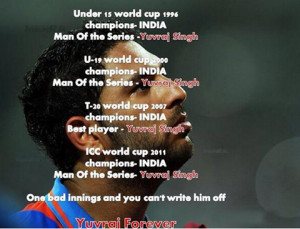 Sorry Yuvraj. You lived up to our expectations. It is we who failed.