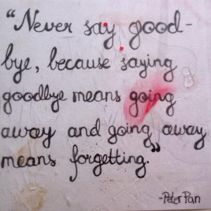 Going away means forgetting goodbye quote